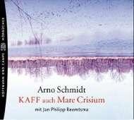 Arno Schmidt: KAFF auch Mare Crisium. 10 CDs, 10 CDs