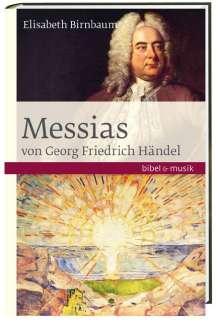 Elisabeth Birnbaum: Das Oratorium Messias von Georg Friedrich Händel, Buch