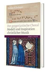 Stefan Klöckner: Gregorianischer Choral, Buch