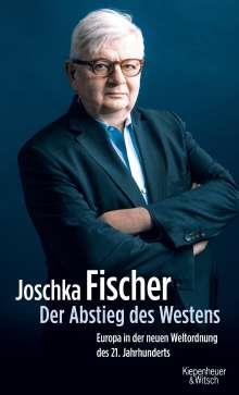 Joschka Fischer: Der Abstieg des Westens, Buch