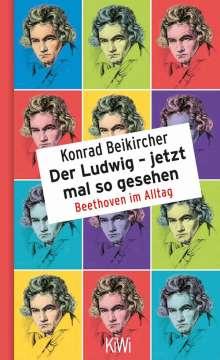 Konrad Beikircher: Der Ludwig - jetzt mal so gesehen, Buch