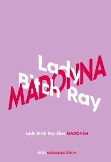 Lady Bitch Ray: Lady Bitch Ray über Madonna, Buch