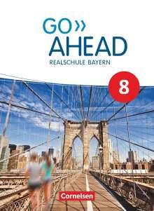 Annette Baader: Go Ahead 8. Jahrgangsstufe - Ausgabe für Realschulen in Bayern - Schülerbuch, Buch