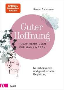 Kareen Dannhauer: Guter Hoffnung - Hebammenwissen für Mama und Baby, Buch