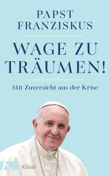 Papst Franziskus: Wage zu träumen!, Buch
