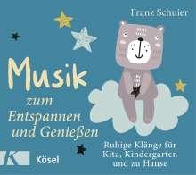 Franz Schuier: Musik zum Entspannen und Genießen, CD