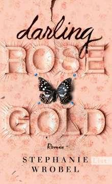 Stephanie Wrobel: Darling Rose Gold, Buch