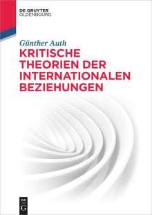 Günther Auth: Kritische Theorien der Internationalen Beziehungen, Buch
