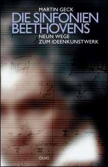 Martin Geck: Die Symphonien Beethovens - Neun Wege zum Ideenkunstwerk, Buch