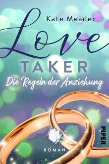 Kate Meader: Love Taker - Die Regeln der Anziehung, Buch