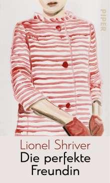 Lionel Shriver: Die perfekte Freundin, Buch