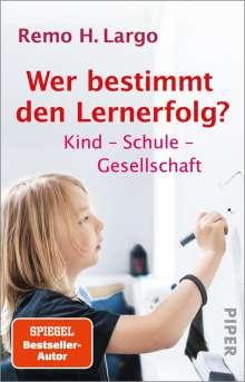 Remo H. Largo: Wer bestimmt den Lernerfolg, Buch