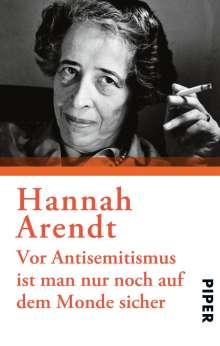 Hannah Arendt: Vor Antisemitismus ist man nur noch auf dem Monde sicher, Buch