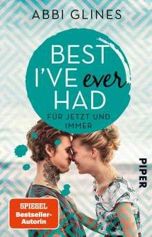 Abbi Glines: Best I've Ever Had - Für jetzt und immer, Buch