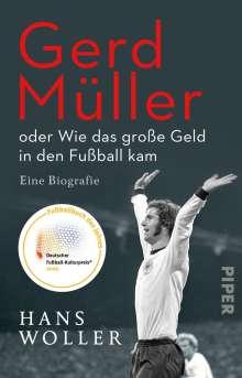 Hans Woller: Gerd Müller: oder Wie das große Geld in den Fußball kam, Buch