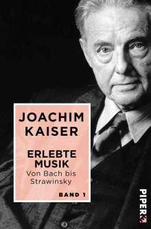 Joachim Kaiser: Erlebte Musik. Von Bach bis Strawinsky, Buch
