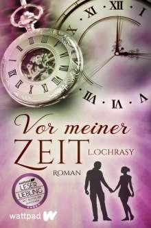 L. Ochrasy: Vor meiner Zeit, Buch