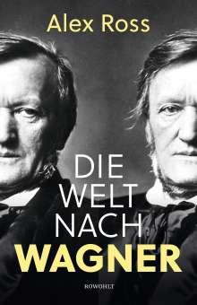 Alex Ross: Die Welt nach Wagner, Buch