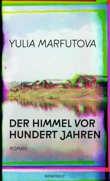 Yulia Marfutova: Der Himmel vor hundert Jahren, Buch