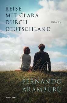 Fernando Aramburu: Reise mit Clara durch Deutschland, Buch