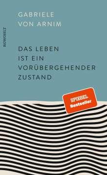 Gabriele von Arnim: Das Leben ist ein vorübergehender Zustand, Buch