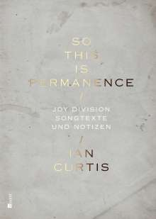 Ian Curtis: So This  Is Permanence, Buch