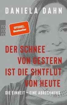 Daniela Dahn: Der Schnee von gestern ist die Sintflut von heute, Buch