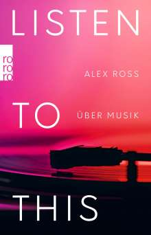 Alex Ross: Listen to This, Buch