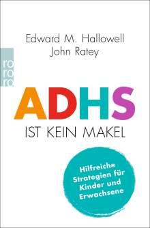 Edward M. Hallowell: ADHS ist kein Makel, Buch