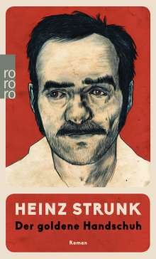 Heinz Strunk (geb. 1962): Der goldene Handschuh, Buch