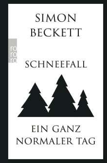 Simon Beckett: Schneefall & Ein ganz normaler Tag, Buch