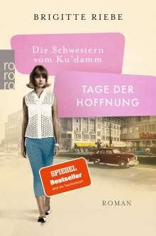 Brigitte Riebe: Die Schwestern vom Ku'damm: Tage der Hoffnung, Buch