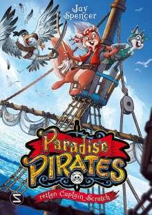 Jay Spencer: Paradise Pirates retten Captain Scratch, Buch