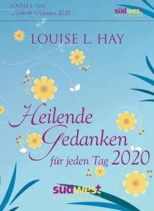 Louise L. Hay: Heilende Gedanken für jeden Tag 2020 Tagesabreißkalender, Diverse