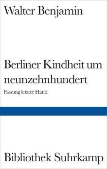 Walter Benjamin: Berliner Kindheit um Neunzehnhundert, Buch