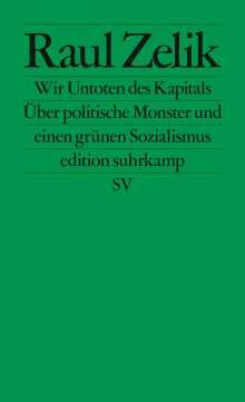 Raul Zelik: Wir Untoten des Kapitals, Buch