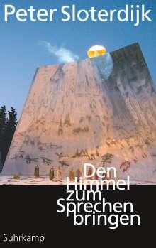 Peter Sloterdijk: Den Himmel zum Sprechen bringen, Buch