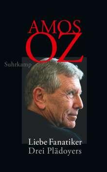 Amos Oz: Liebe Fanatiker, Buch