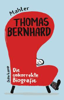 Nicolas Mahler: Thomas Bernhard. Die unkorrekte Biografie, Buch