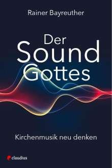 Rainer Bayreuther: Der Sound Gottes, Buch