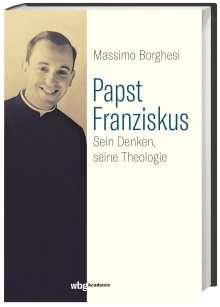 Massimo Borghesi: Papst Franziskus, Buch