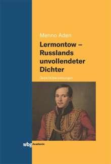 Menno Aden: Lermontow - Russlands unvollendeter Dichter, Buch