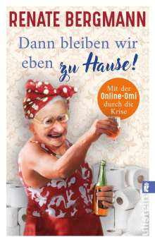 Renate Bergmann: Dann bleiben wir eben zu Hause!, Buch