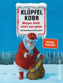 Volker Klüpfel: Morgen, Klufti, wird's was geben, Buch