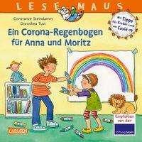 Constanze Steindamm: LESEMAUS 185: Ein Corona Regenbogen für Anna und Moritz - Mit Tipps für Kinder rund um Covid-19, Buch