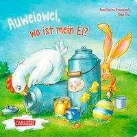 Maya Geis: Auweiowei, wo ist mein Ei?, Buch