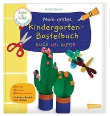 Maïte Balart: Spiel+Spaß für KiTa-Kinder: Mein erstes Kindergarten-Bastelbuch: Alles mit Papier, Buch