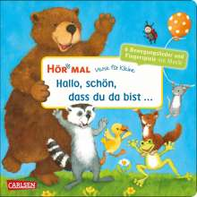 Hör mal (Soundbuch): Verse für Kleine: Hallo, schön, dass du da bist ..., Buch