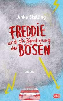 Anke Stelling: Freddie und die Bändigung des Bösen, Buch