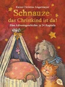 Karen Christine Angermayer: Schnauze, das Christkind ist da, Buch